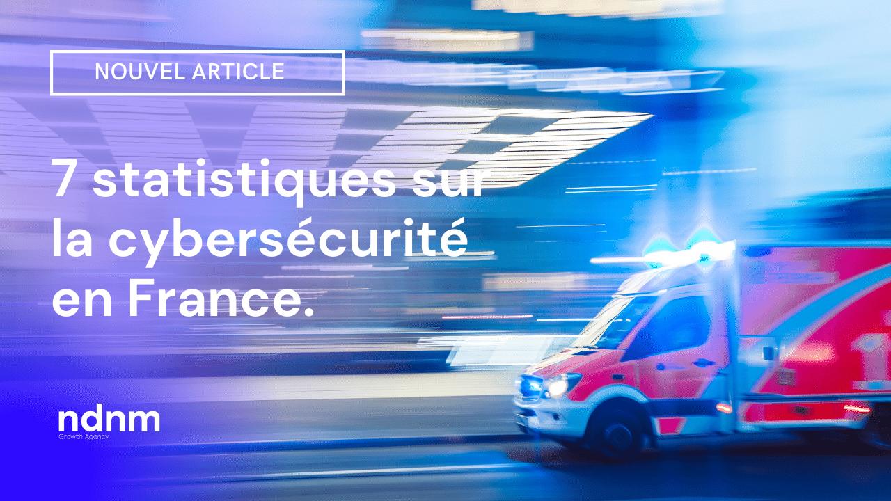 7 statistiques sur la cybersécurité en France en 2021